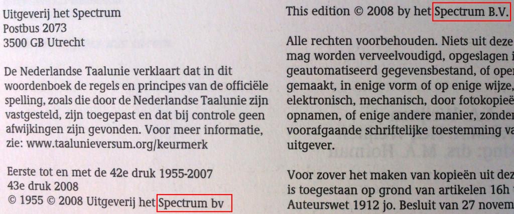 Uitgeverij Het Spectrum nam in 2008 het zekere voor het onzekere.